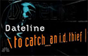 IdentityTheftSecrets was featured on Dateline's How To Catch an Identity Thief